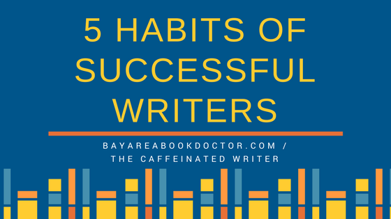 5 Habits of Successful Writers